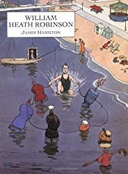 William Heath Robinson by James Hamilton (1995-08-02)