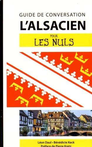 L'alsacien pour les nuls : Guide de conversation par Bénédicte Keck, Léon Daul