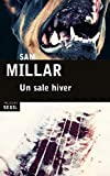 sale hiver.3 (Un) : roman   Millar, Sam (1958-....). Auteur