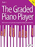 The Graded Piano Player Book 1: Well-known Tunes Specially Arranged by Leading Educationalists, Grade 1-2