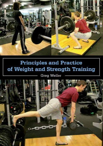 Principles and Practice of Weight and Strength Training (English Edition) por Greg Weller