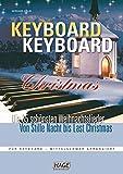 Keyboard Keyboard Christmas: Das ultimative Weihnachts-Spielbuch für fortgeschrittene Keyboardspieler - Gerhard Kölbl