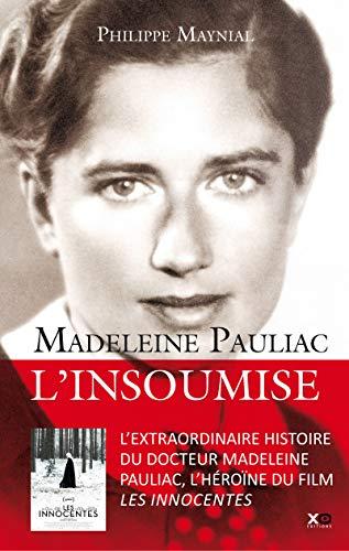 Madeleine Pauliac : L'insoumise par Philippe Maynial