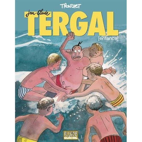 Jean-Claude Tergal - Tome 04 - Raconte son enfance martyre