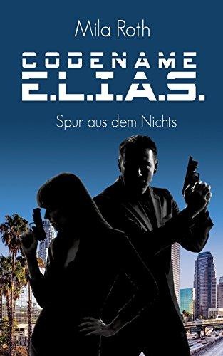 Codename E.L.I.A.S. - Spur aus dem Nichts: Band 2