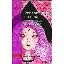 Pensamentos de uma feminista insolente (Portuguese Edition)