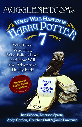 Mugglenet.com's What will happen in Harry Potter 7 : who lives, who dies, who falls in love, and how will the adventure finally end?