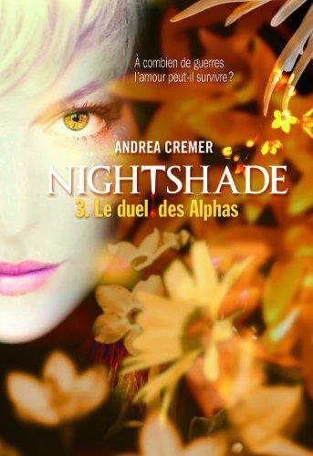 Nightshade (Tome 3-Le duel des Alphas) par Andrea Cremer