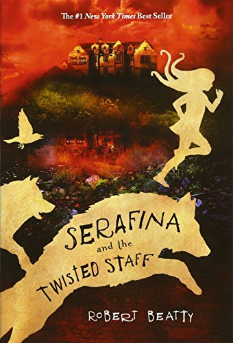 Serafina and the Twisted Staff (Serafina Book 2) par Robert Beatty