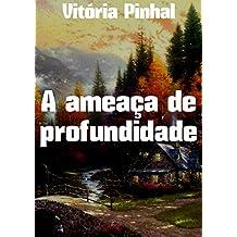 A ameaça de profundidade (Portuguese Edition)