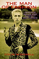 The Man of Fashion: Peacock Males and Perfect Gentlemen by Colin McDowell (1997-10-06)