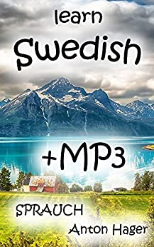 learn SWEDISH + mp3 stories: Sprauch - the simple method (English Edition) von [Hager, Anton, Course, Swedish]