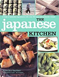 Japanese Kitchen: A Book of Essential Ingredients With over 200 Authentic Recipes