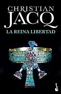 La Reina Libertad par Christian Jacq