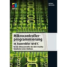 Microcontrollerprogrammierung in Assembler und C (mitp Professional)