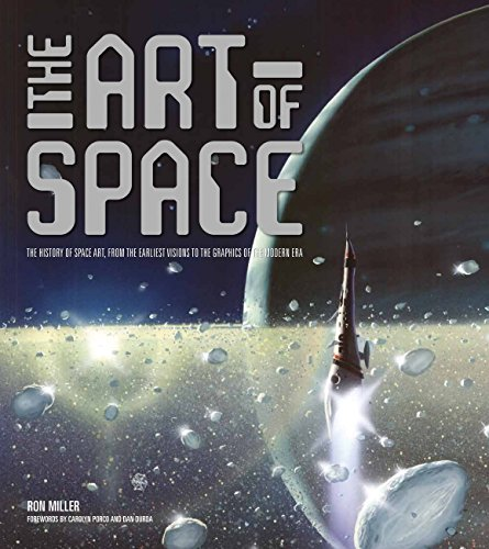 The Art of Space: The History of Space Art, from the Earliest Visions to the Graphics of the Modern Era por Ron Miller