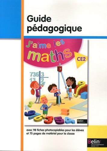 J'aime les maths CE2 : Guide pédagogique par Frédéric Rzanny, Olivier Graff, Patrice Gaspard, Marie-Pierre Sadlocha