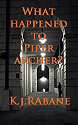 What Happened To Piper Archer? (Richie Stevens Investigates Book 3)
