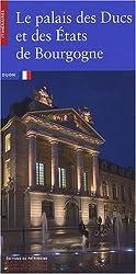 Le palais des Ducs et des Etats de Bourgogne