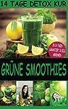 14 Tage Detox Kur Grüne Smoothies: Mein Diättagebuch In 14 Tagen garantiert 10 Kilo abnehmen