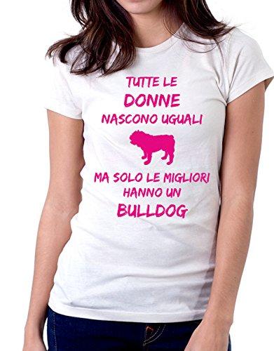 Tshirt Tutte le donne nascono uguali ma solo le migliori hanno un bulldog - donne - women - dogs - fashion - humor - Tutte le taglie Bianco