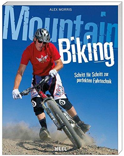 Mountainbiking: Schritt für Schritt zur perfekten Mountainbike - Fahrtechnik