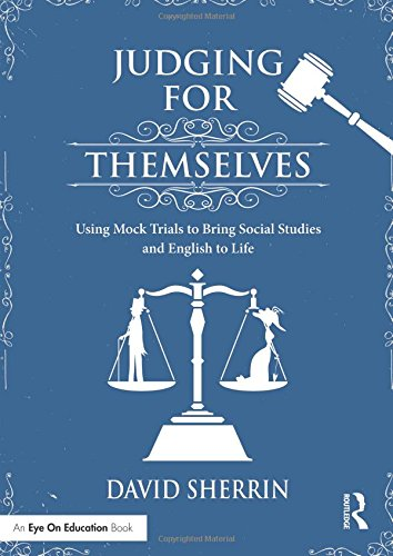 judging-for-themselves-using-mock-trials-to-bring-social-studies-and-english-to-life
