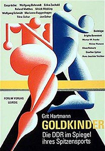 Preisvergleich Produktbild Goldkinder: Die DDR im Spiegel ihres Spitzensports