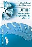 Luther: Reformatorische Hauptschriften