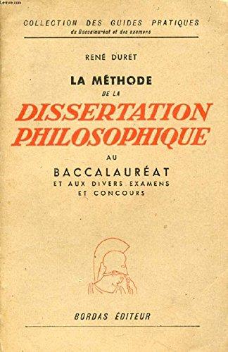 LA METHODE DE LA DISSERTATION PHILOSOPHIQUE AU BACCALAUREAT ET AUX DIVERS EXAMENS ET CONCOURS