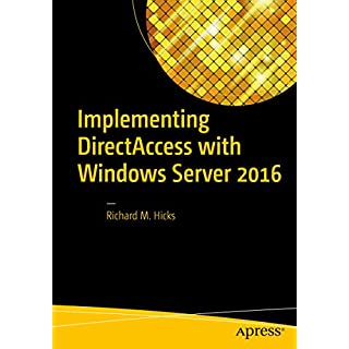 Implementing DirectAccess with Windows Server 2016 (English Edition)