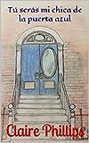 Tú serás mi chica de la puerta azul