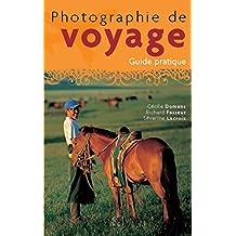 Photographie de voyage: Guide pratique