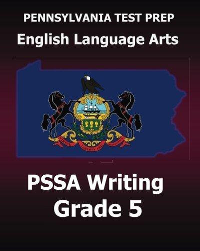 PENNSYLVANIA TEST PREP English Language Arts PSSA Writing Grade 5: Covers the Pennsylvania Core Standards by Test Master Press Pennsylvania (2015-11-12)