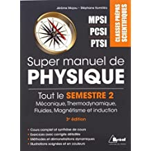 Super manuel de physique, tout le semestre 2 de prépa, PTSI-PCSI-MPSI