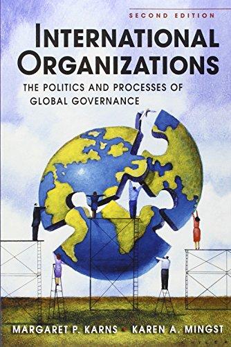 International Organizations: The Politics and Processes of Global Governance por Margaret P. Karns, Karen A. Mingst