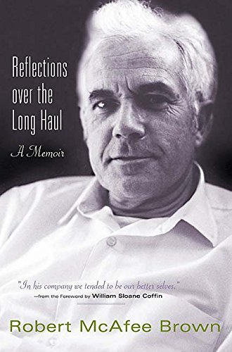 reflections-over-the-long-haul-a-memoir-by-robert-mcafee-brown-published-may-2005