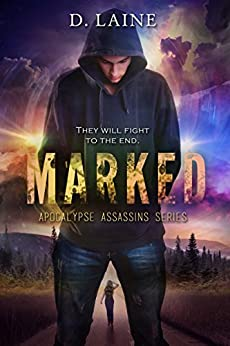 Marked (Apocalypse Assassins Book 1) by [Laine, D., Dantone, Desni]