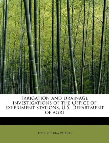 Irrigation and drainage investigations of the Office of experiment stations, U.S. Department of agri