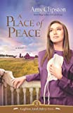 A Place of Peace (Kauffman Amish Bakery Series, Band 3)