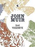 The Yosemite: John Muir's quest to preserve the wilderness (John Muir: The Eight Wilderness-Discovery Books)