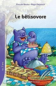 Le bêtisovore CE1/CE2 par Régis Delpeuch