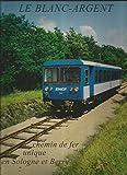 Telecharger Livres LE BLANC ARGENT chemin de fer unique en Sologne 1996 (PDF,EPUB,MOBI) gratuits en Francaise