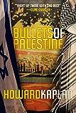 Bullets of Palestine  by Howard Kaplan