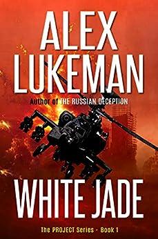 White Jade (The Project Book 1) (English Edition) von [Lukeman, Alex]