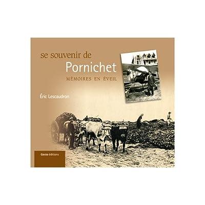 Se Souvenir de Pornichet. Mémoires en éveil