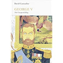 George V: The Unexpected King (Penguin Monarchs) by David Cannadine (2015-11-01)