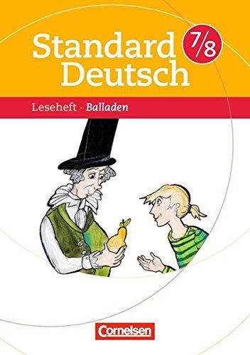 Standard Deutsch: 7./8. Schuljahr - Balladen: Leseheft mit Lösungen