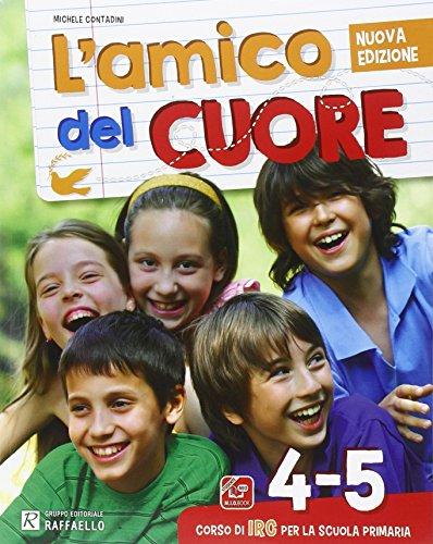 L'amico del cuore. Vol. 4-5. Per la Scuola elementare. Con DVD. Con e-book. Con espansione online