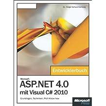 Microsoft ASP.NET 4.0 mit Visual C# 2010 - Das Entwicklerbuch: Grundlagen,Techniken,Profi-Know-how